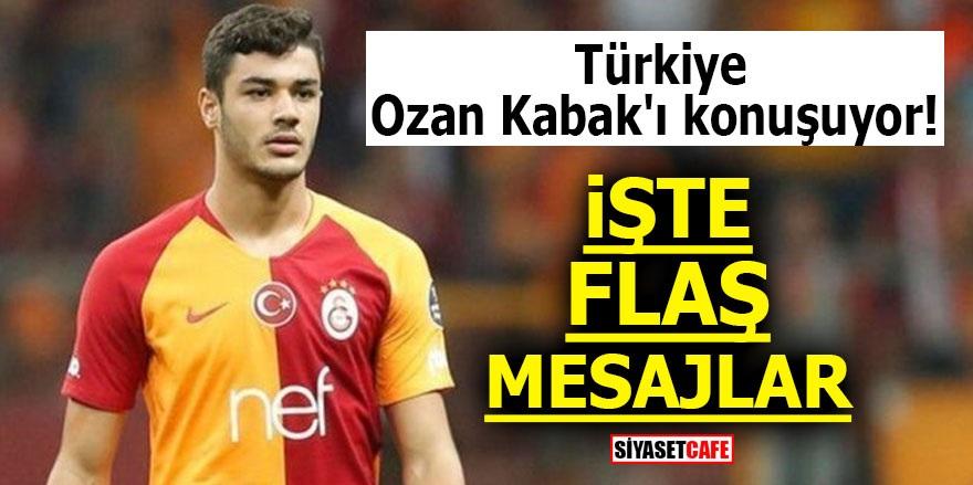 Türkiye Ozan Kabak'ı konuşuyor! İŞTE FLAŞ MESAJLAR