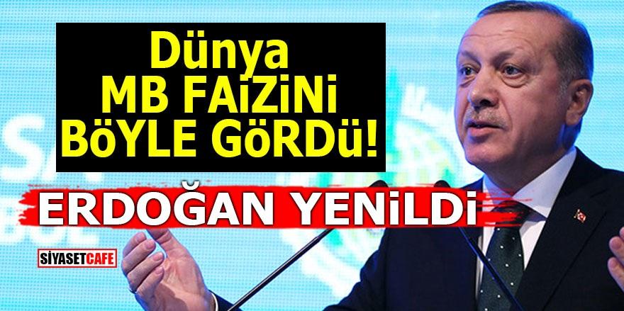 Dünya MB faizini böyle gördü! Erdoğan yenildi