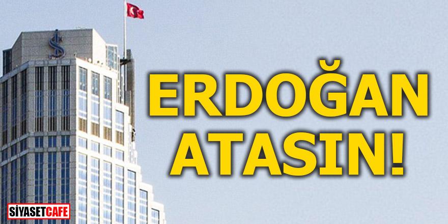 İş Bankası'nda 4 üyeyi Cumhurbaşkanı Erdoğan atasın önerisi!