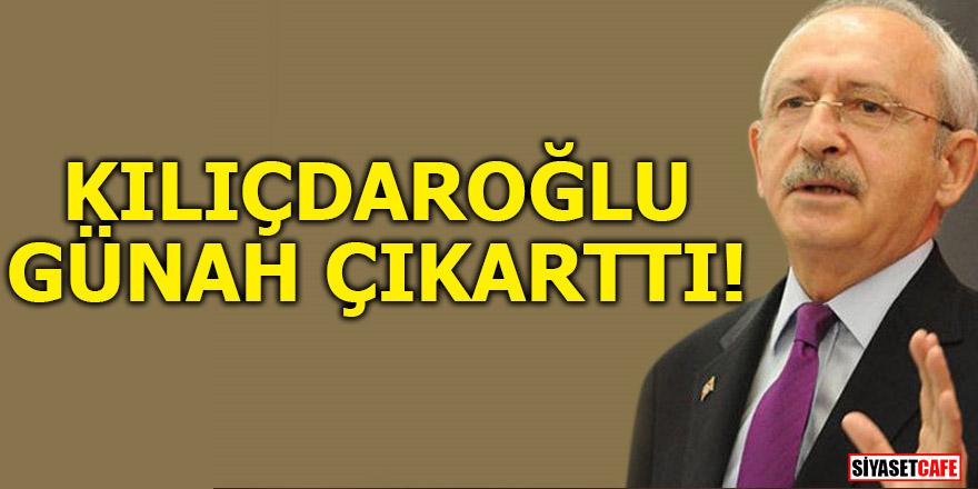 Kılıçdaroğlu günah çıkarttı!