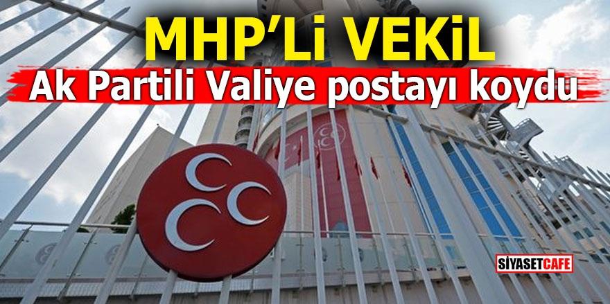 MHP'li vekil Ak Partili Valiye postayı koydu