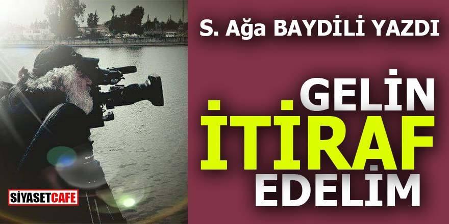 GELİN İTİRAF EDELİM