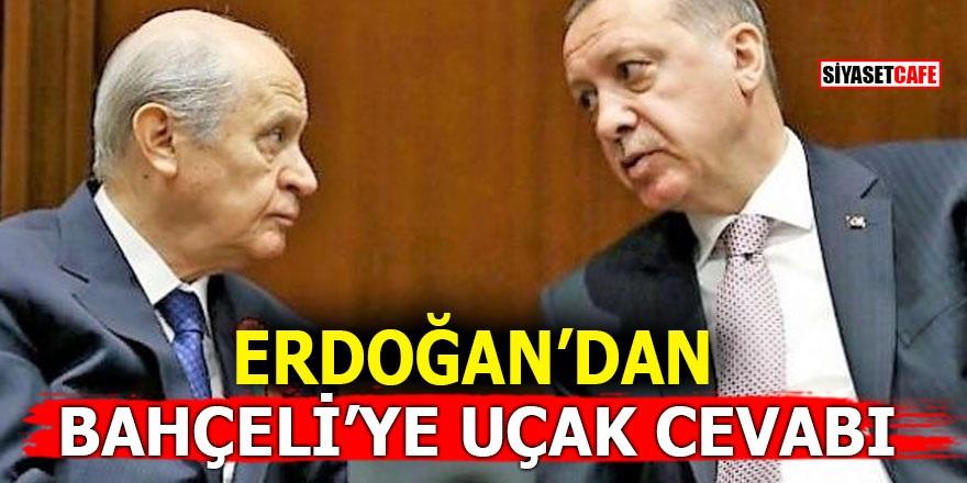 Erdoğan'dan Bahçeli'ye uçak cevabı