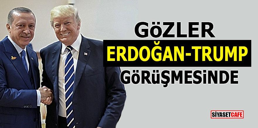 Gözler Erdoğan-Trump görüşmesinde!