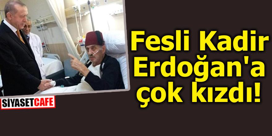 Fesli Kadir Erdoğan'a çok kızdı!