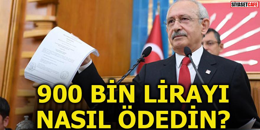 Kılıçdaroğlu, İcraya yatırdığı 900 Bin Lirayı Nasıl Ödedi?