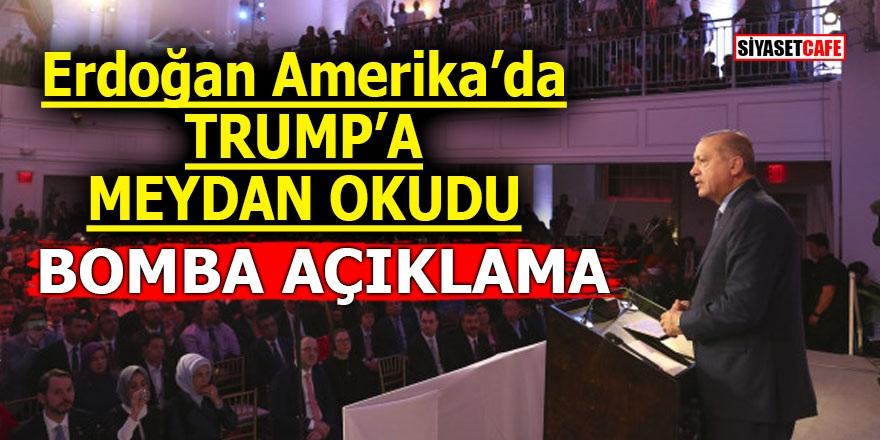 Erdoğan Amerika'da Trump'a meydan okudu! Bomba Açıklama