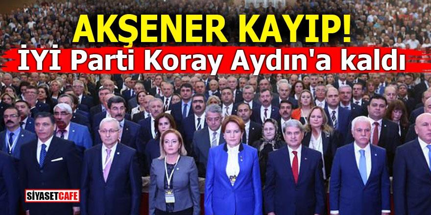 Akşener kayıp! İYİ Parti Koray Aydın'a kaldı