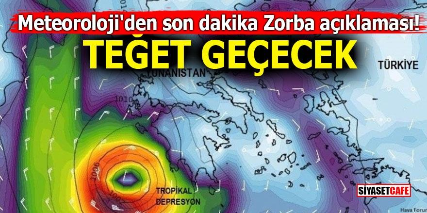 Meteoroloji'den son dakika Zorba açıklaması! Teğet geçecek