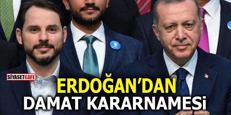 """Erdoğan'dan """"Damat"""" kararnamesi"""