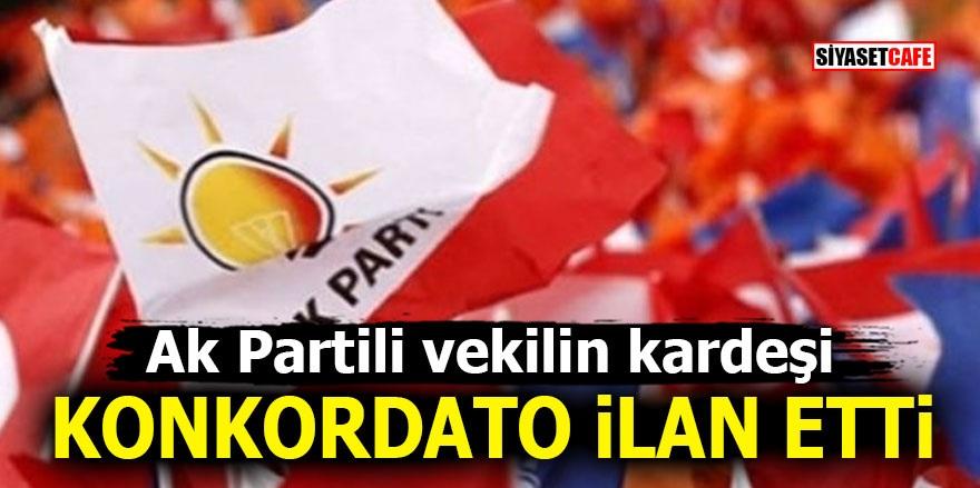 AK Partili vekilin kardeşi konkordato ilan etti