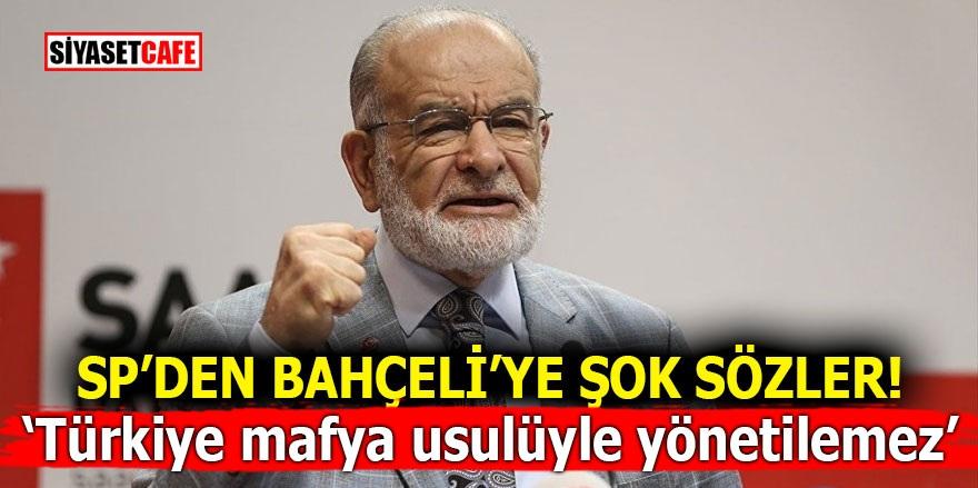 SP'den Bahçeli'ye şok sözler! 'Türkiye mafya usulüyle yönetilemez'