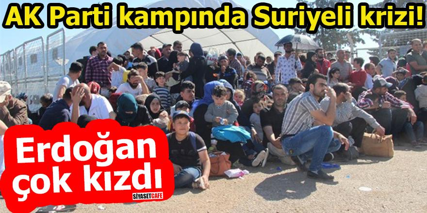 AK Parti kampında Suriyeli krizi! Erdoğan çok kızdı