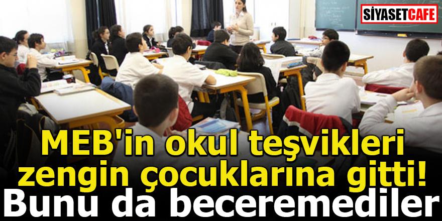 MEB'in okul teşvikleri zengin çocuklarına gitti!
