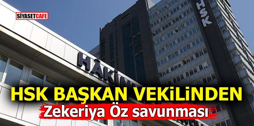 HSK Başkan vekilinden Zekeriya Öz savunması