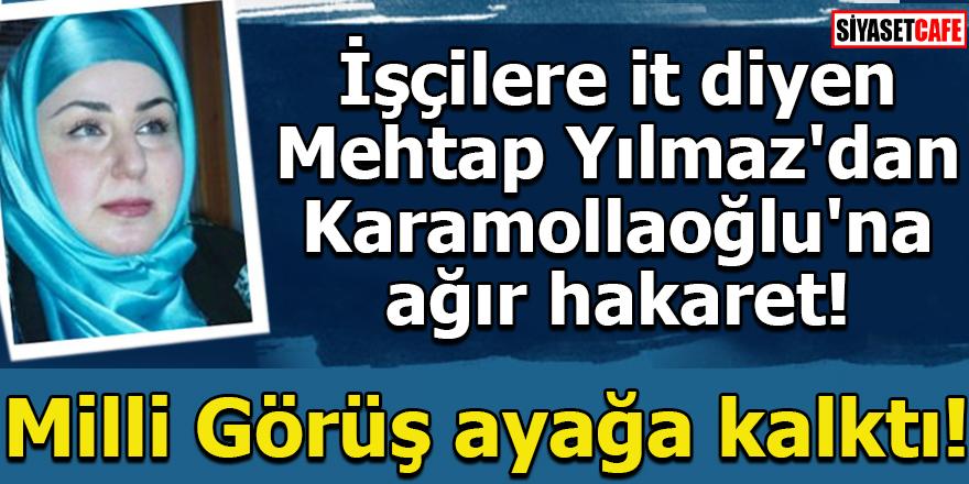 İşçilere it diyen Mehtap Yılmaz'dan Karamollaoğlu'na ağır hakaret!