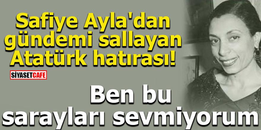 Safiye Ayla'dan gündemi sallayan Atatürk hatırası!