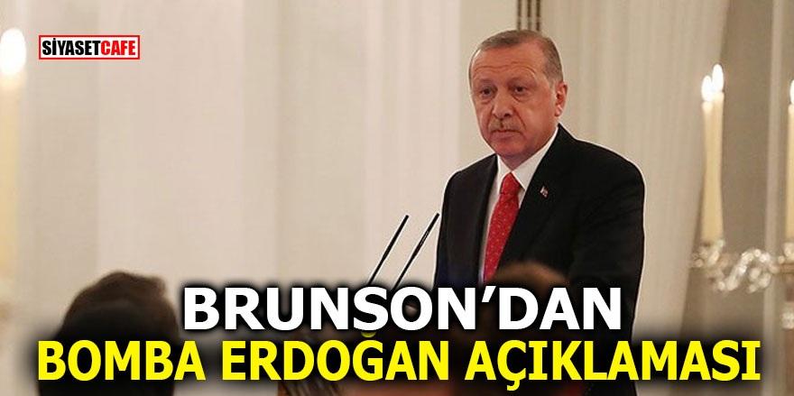 Brunson'dan bomba Erdoğan açıklaması!