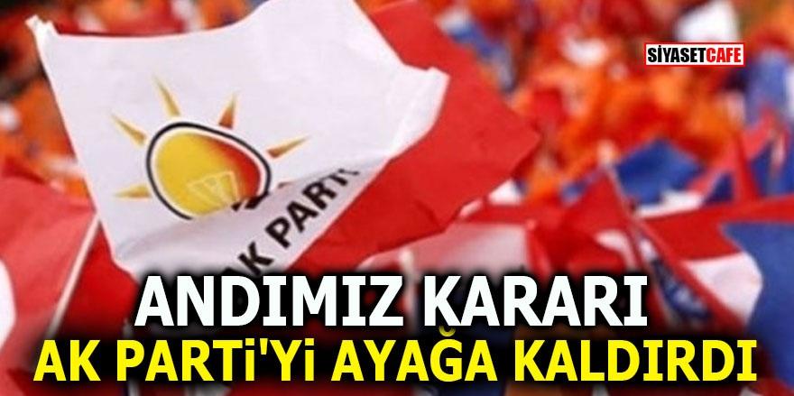 Andımız kararı AK Parti'yi ayağa kaldırdı