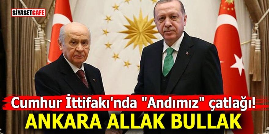 """Cumhur İttifakı'nda """"Andımız"""" çatlağı! Ankara allak bullak"""