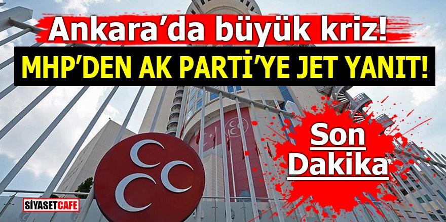 Ankara'da büyük kriz! MHP'den Ak Parti'ye jet yanıt!