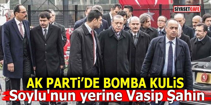 AK Parti'de bomba kulis! Soylu'nun yerine Vasip Şahin