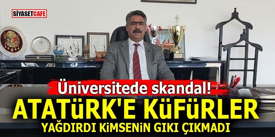 Üniversitede skandal! Atatürk'e küfürler yağdırdı! Kimsenin gıkı çıkmadı