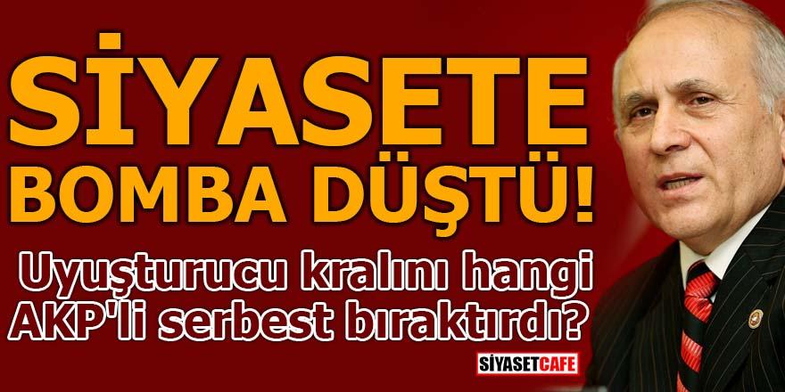 Uyuşturucu kralını hangi AKP'li serbest bıraktırdı?