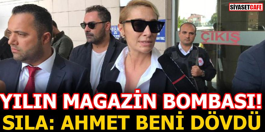 Sıla: Ahmet Kural beni dövdü