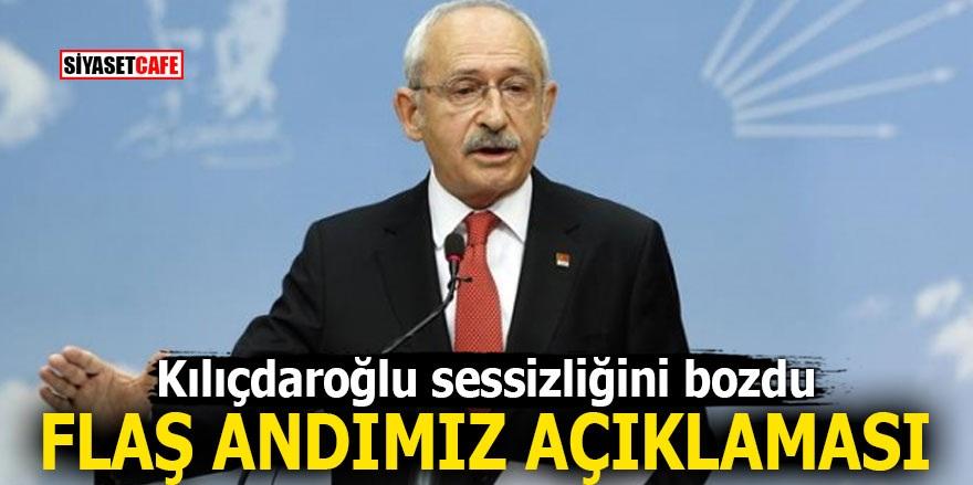 Kılıçdaroğlu sessizliğini bozdu! Flaş Andımız açıklaması