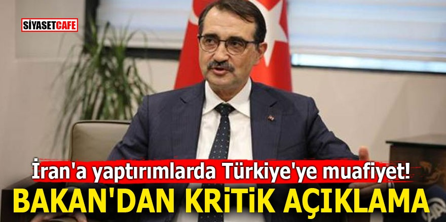 İran'a yaptırımlarda Türkiye'ye muafiyet! Bakan'dan kritik açıklama