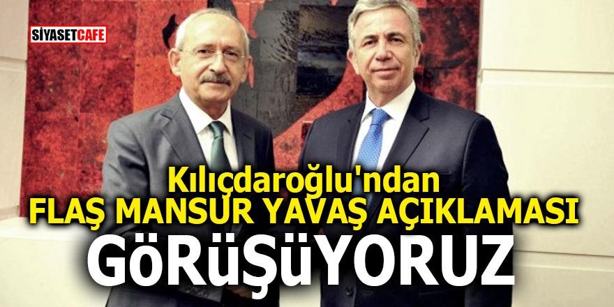 Kılıçdaroğlu'ndan flaş Mansur Yavaş açıklaması! Görüşüyoruz