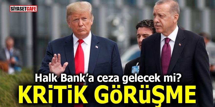 Halk Bank'a ceza gelecek mi? Erdoğan-Trump arasında kritik görüşme