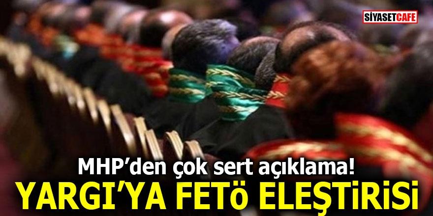 MHP'den çok sert açıklama! Yargı'ya FETÖ eleştirisi