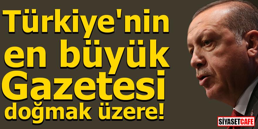 Türkiye'nin en büyük Gazetesi doğmak üzere!