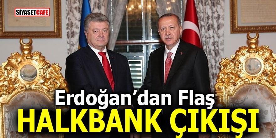 Erdoğan'dan flaş HalkBank çıkışı!