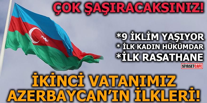 AZERBAYCAN'IN TARİHE SUNDUĞU İLKLER