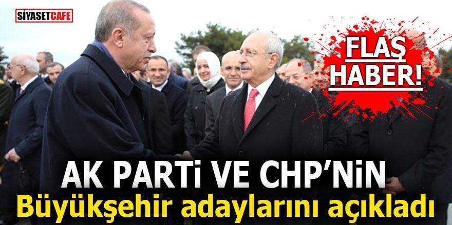 Ak Parti ve CHP'nin büyükşehir adaylarını açıkladı