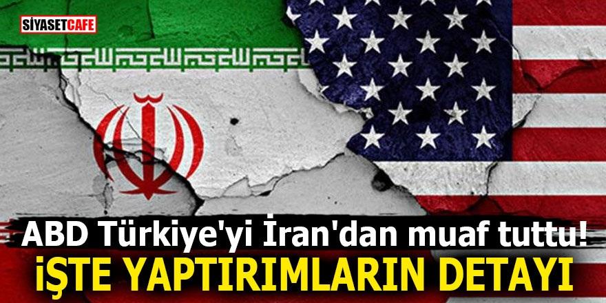 ABD Türkiye'yi İran'dan muaf tuttu! İşte yaptırımların detayı