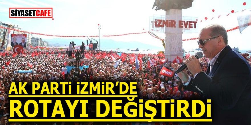 AK Parti İzmir'de rotayı değiştirdi!