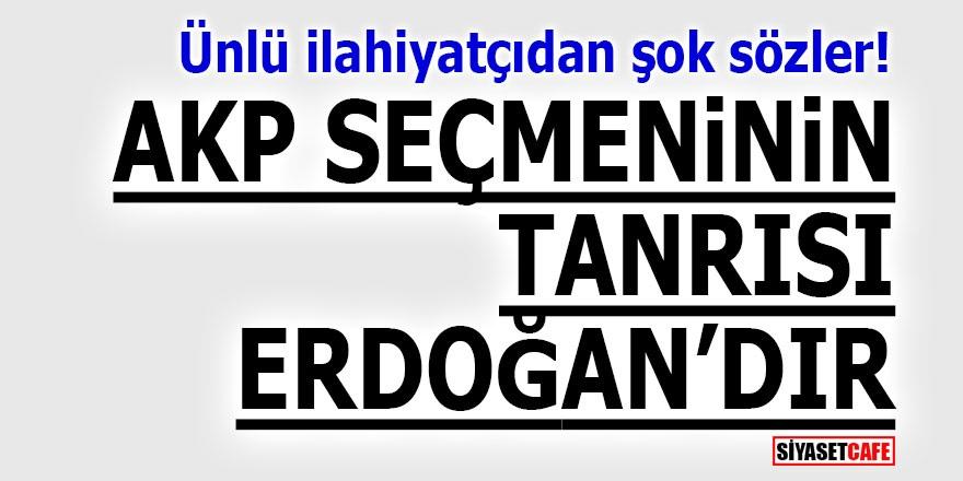 """Ünlü ilahiyatçıdan şok sözler! """"AKP seçmeninin tanrısı Erdoğan'dır"""""""