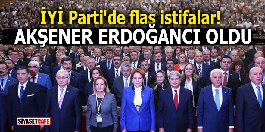 İYİ Parti'de flaş istifalar! Akşener Erdoğancı oldu