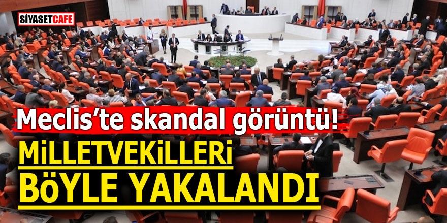 Meclis'te skandal görüntü! Milletvekilleri böyle yakalandı