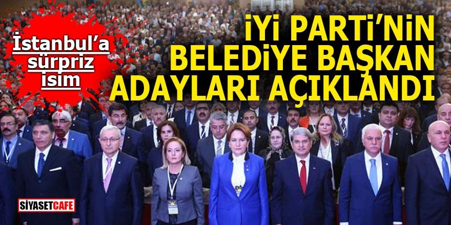 İYİ Parti'nin Belediye Başkan adayları açıklandı