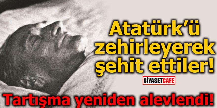 Atatürk'ü zehirleyerek şehit ettiler!