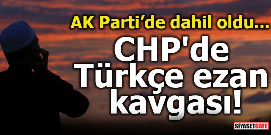 CHP'de Türkçe ezan kavgası!