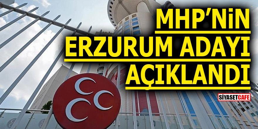 MHP'nin Erzurum adayı açıklandı!