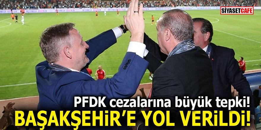 PFDK cezalarına büyük tepki! Başakşehir'e yol verildi
