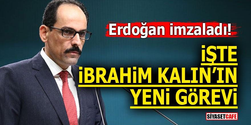 Erdoğan imzaladı! İşte İbrahim Kalın'ın yeni görevi