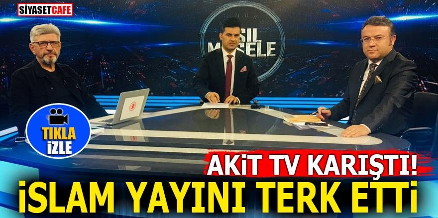Akit TV karıştı! Cihangir İslam canlı yayını terk etti